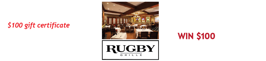 win a $100 gift certificate for gourmet dining to the Rugby Grille